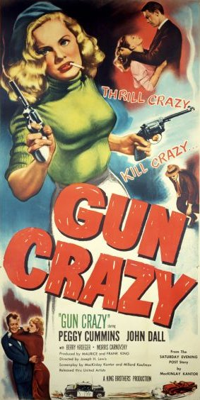 Poster for Gun Crazy (also known as Deadly Is the Female), a 1950 film noir, directed by Joseph H. Lewis, and featuring Peggy Cummins